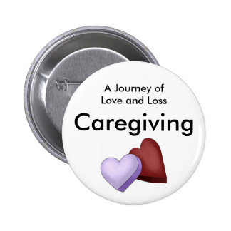Caregiving A Journey of Love and Loss Button