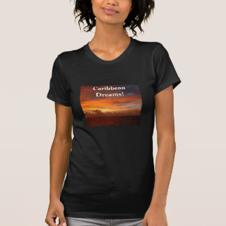 Caribbean Sunset, Dreams! T-Shirt