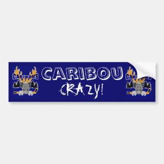Caribou Crazy bumper sticker