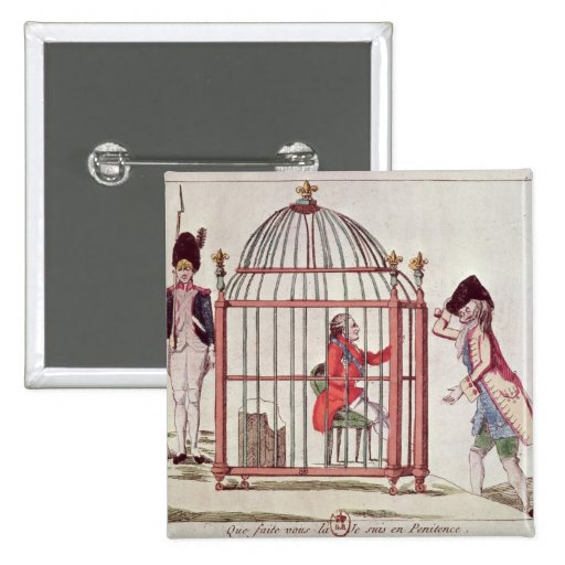 Caricature of Louis XVI in a cage Pinback Button