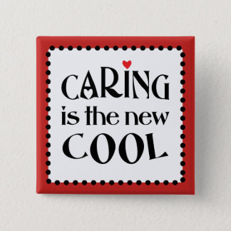 Caring is the new COOL 15 Cm Square Badge