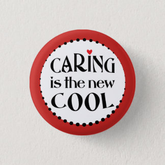 Caring is the new COOL 3 Cm Round Badge