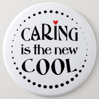 Caring is the new COOL 6 Cm Round Badge