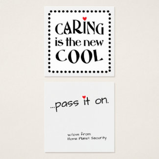 Caring is the new COOL ~ Calling Card