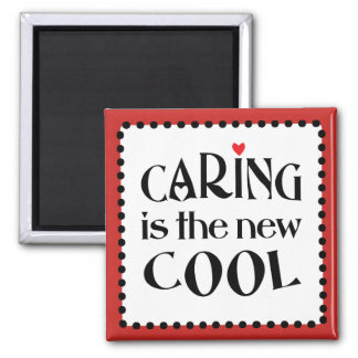 Caring is the new COOL Magnet