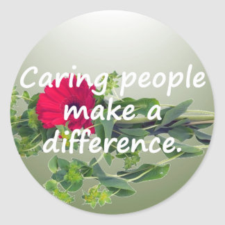 Caring People Make a Difference Round Sticker