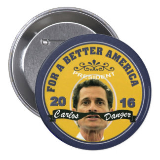 Carlos Danger for President 2016 7.5 Cm Round Badge