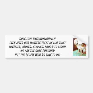 carmella1, Dogs Love Unconditionally!Even after... Bumper Sticker