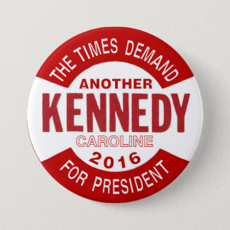 Caroline Kennedy for President 2016 7.5 Cm Round Badge