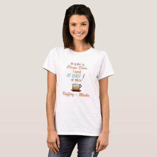 Carpe Diem Cafe Mocha T-Shirt