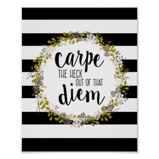 Carpe Diem Funny Inspirational Quote Art Print