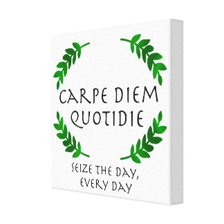 Carpe Diem Quotidie - Seize the day, every day Canvas Print
