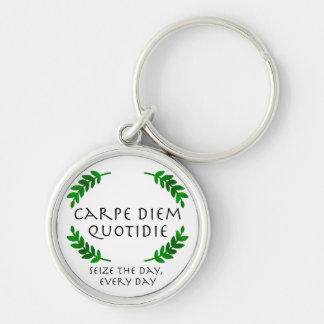 Carpe Diem Quotidie - Seize the day, every day Key Ring