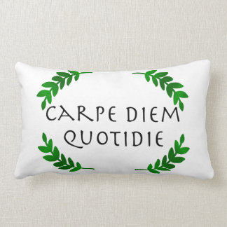 Carpe Diem Quotidie - Seize the day, every day Lumbar Cushion