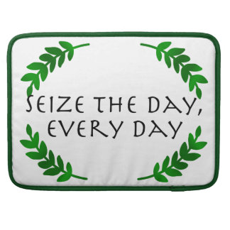 Carpe Diem Quotidie - Seize the day, every day Sleeve For MacBooks