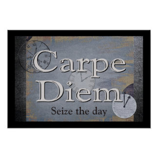 Carpe Diem (Seize the Day) Art Print