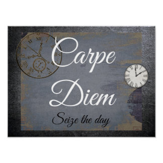Carpe Diem **Seize the Day - art print