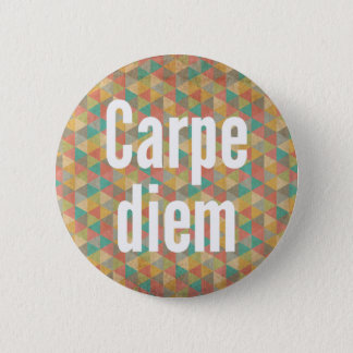 Carpe diem, Seize the day, Colourful Pattern 6 Cm Round Badge