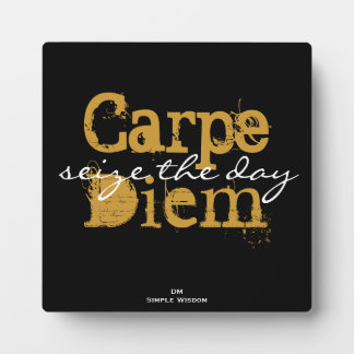 Carpe Diem 'seize the day' Plaque