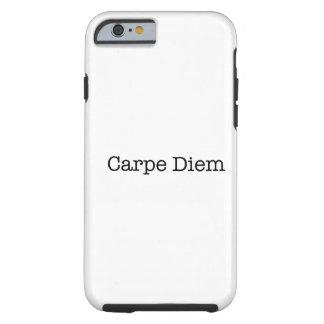Carpe Diem Seize the Day Quote - Quotes Tough iPhone 6 Case