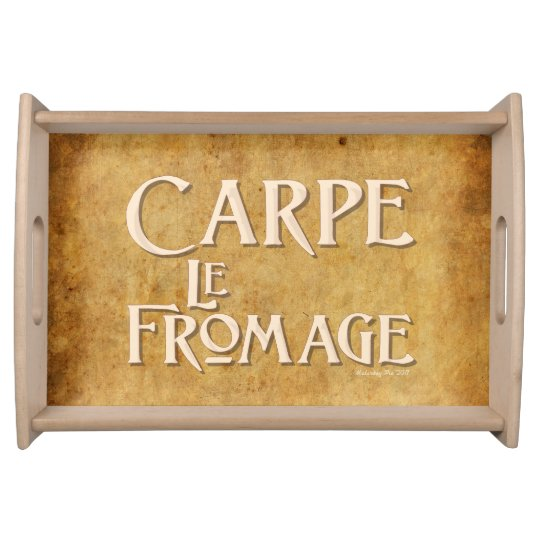Carpe Fromage! Cheese Tray