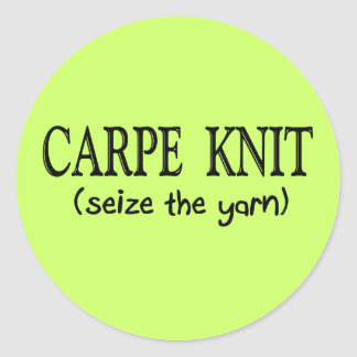 Carpe Knit   (Seize the Yarn) Knitter Gifts Classic Round Sticker