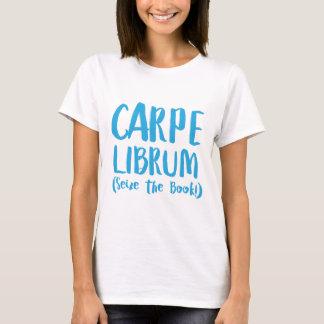 carpe librum (seize the book) T-Shirt