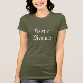 Carpe Mentula T-Shirt