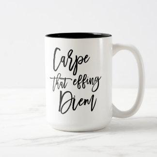 Carpe That Effing Diem Brush Lettered Quote Two-Tone Coffee Mug