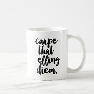 Carpe That Effing Diem Quote Mug