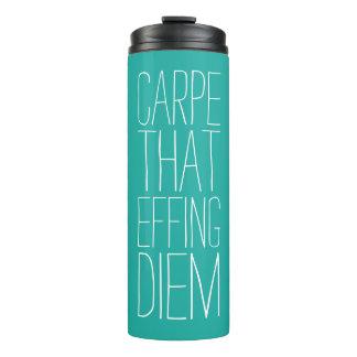 Carpe That Effing Diem Teal Thermal Tumbler