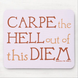 Carpe the hell out of this diem mouse pad