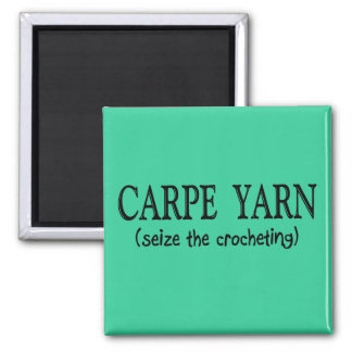 Carpe Yarn  (Seize the Crochting) Square Magnet