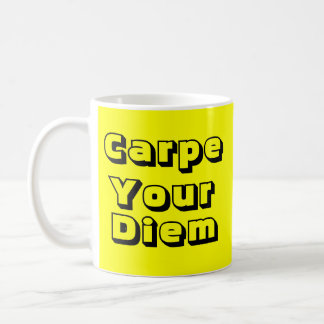 Carpe Your Diem Mug
