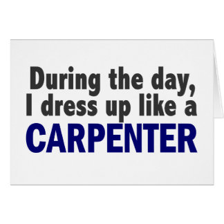 Carpenter During The Day Greeting Card