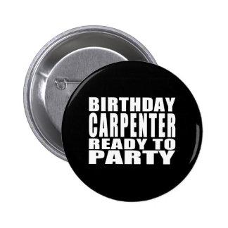 Carpenters : Birthday Carpenter Ready to Party 6 Cm Round Badge