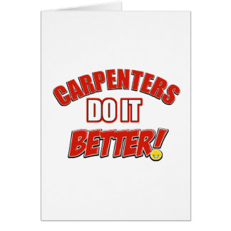 Carpenters do it better greeting card