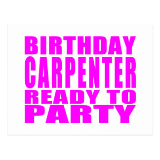 Carpenters Pink Birthday Carpenter Ready 2 Party Post Card
