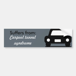 Carpool Tunnel Syndrome Bumper Sticker