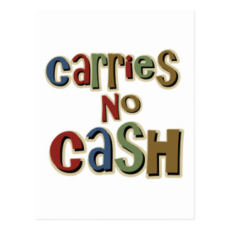 Carries No Cash Post Card