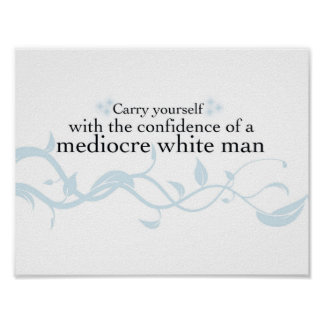 Carry yourself with the confidence... poster