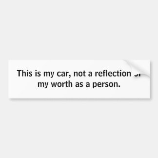Cars are not everything. bumper sticker