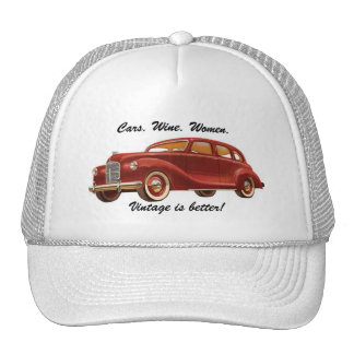 Cars Wine Women: Vintage is Better! Funny Hat