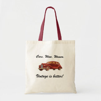 Cars Wine Women: Vintage is Better! Funny Tote Budget Tote Bag