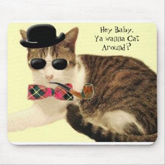 Casanova, Hey Baby,Ya wanna Cat Around? Mouse Pad