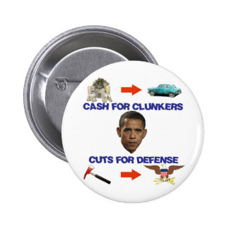 Cash for Clunkers, Cuts for Defense 6 Cm Round Badge