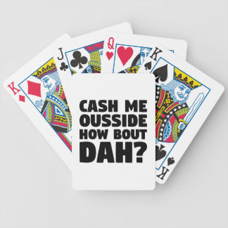 Cash Me Ousside Bicycle Playing Cards