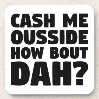 Cash Me Ousside Coaster