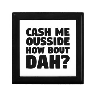 Cash Me Ousside Gift Box