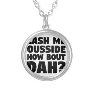Cash Me Ousside Silver Plated Necklace